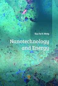 Libro in inglese Nanotechnology and Energy Kaufui Vincent Wong