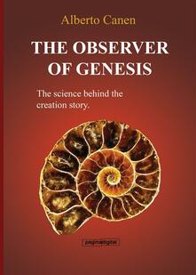 Theobserver of Genesis. The science behind the creation story