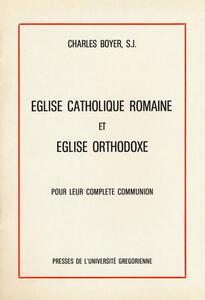 Eglise catholique romaine et eglise orthodoxe