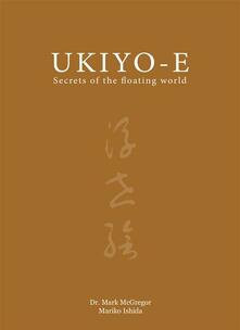Ukiyo-e. Secrets of the floating world