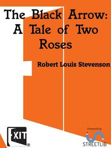 The Black Arrow_ A Tale of Two Roses