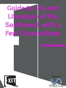Guide to Life and Literature of the Southwest, with a Few Observations