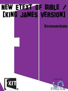 New Etext of Bible / [King James Version]