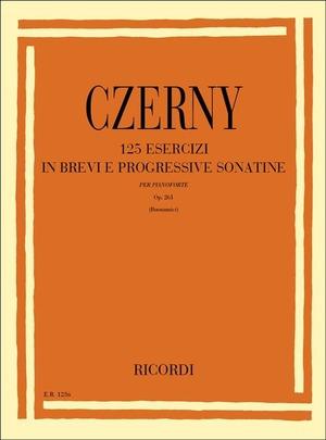 125 Esercizi in Brevi e Progressive Sonatine. Pianoforte