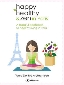Happy healthy and zen in Paris