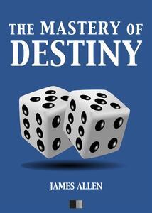 Themastery of destiny