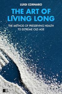 The Ar of Living Long (Premium Ebook)