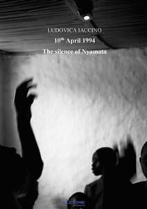 Thesilence of Nyamata, 10 april 1994