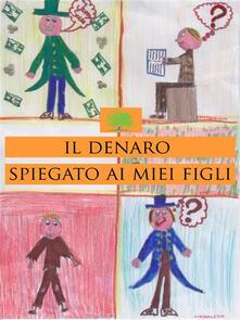 Il denaro spiegato ai miei figli - Evoluzione Finanziaria - ebook