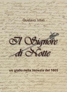 Il Signore di Notte. Un giallo nella Venezia del 1605 - Gustavo Vitali - copertina