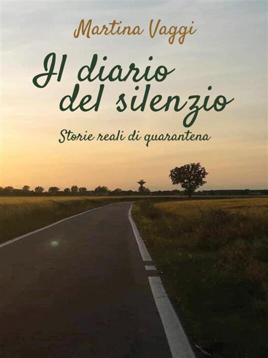 Il diario del silenzio. Storie reali di quarantena - Martina Vaggi - ebook