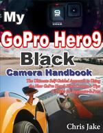 My GoPro Hero 9 Black Camera Handbook