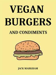 Vegan Burgers and Condiments