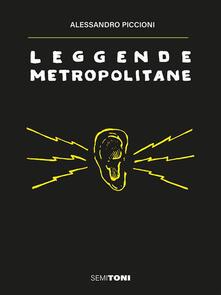 Leggende Metropolitane - Alessandro Piccioni - ebook