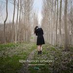 Little human artworks-Piccole opere umane. Ediz. illustrata. Vol. 2
