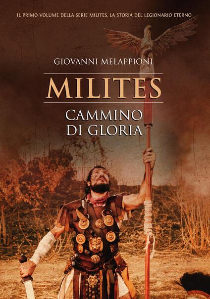 Cammino di gloria. Milites - Giovanni Melappioni - copertina
