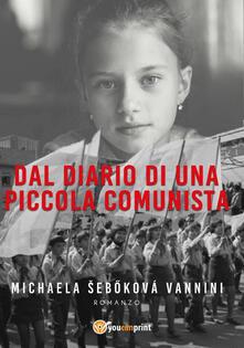 Dal diario di una piccola comunista - Michaela Sebokova Vannini - ebook