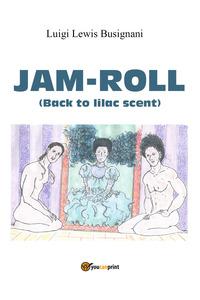 Jam-roll (back to lilac scent) - Busignani Luigi «Lewis» - wuz.it