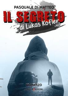 Il segreto di Lukas Kofler - Pasquale Di Matteo - copertina