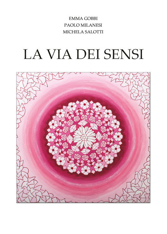 La via dei sensi - Emma Gobbi,Paolo Milanesi,Michela Salotti - copertina