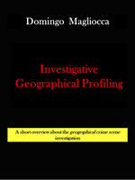 INVESTIGATIVE GEOGRAPHICAL PROFILING. A short overview about the geographical crime scene investigation