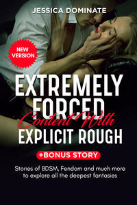 Libro Extremely forced content with explicit rough. Stories of BDSM, fendom and much more to explore all the deepest fantasies! Jessica Dominate