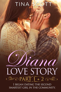 Libro Diana love story. I began dating the second smartest girl in the community. Vol. 1-2 Tina Scott