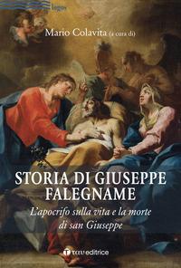 Storia di Giuseppe falegname. L'apocrifo sulla vita e la morte di san Giuseppe - Colavita Mario - wuz.it