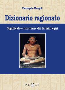 Ristorantezintonio.it Dizionario ragionato. Significato e ricorrenze dei termini Egizi Image