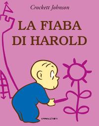 La La fiaba di Harold. Ediz. a colori - Johnson Crockett - wuz.it