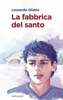 La fabbrica del santo - Leonardo Gliatta - copertina