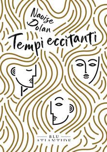 Tempi eccitanti - Naoise Dolan - copertina