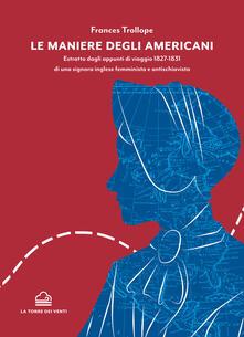 Daddyswing.es Le maniere degli americani. Estratto dagli appunti di viaggio 1827-1831 di una signora inglese femminista e antischiavista Image