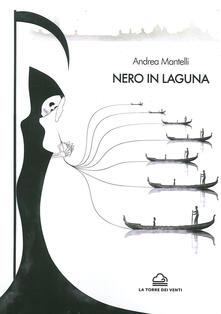 Nero in laguna - Andrea Mantelli - copertina