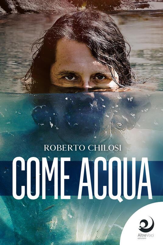 Come acqua - Roberto Chilosi - copertina