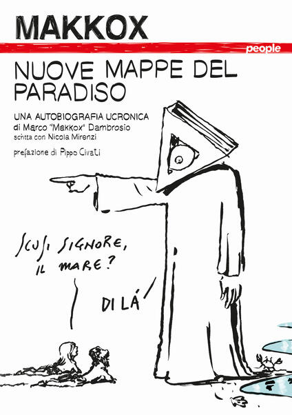 Nuove mappe del paradiso. Una autobiografia ucronica - Makkox,Nicola Mirenzi - copertina