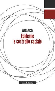 Epidemie e controllo sociale - Andrea Miconi - ebook