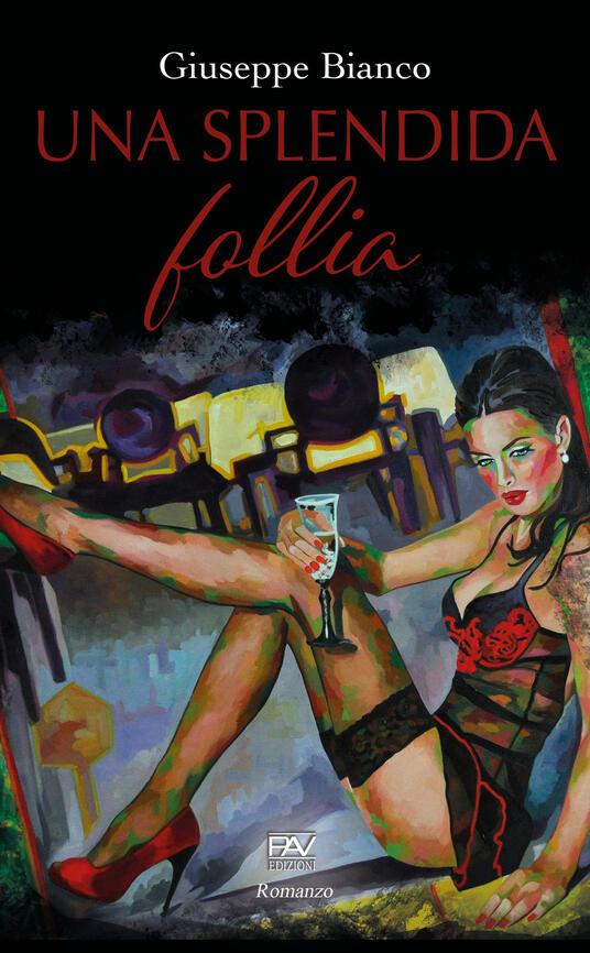 Una splendida follia - Giuseppe Bianco - copertina