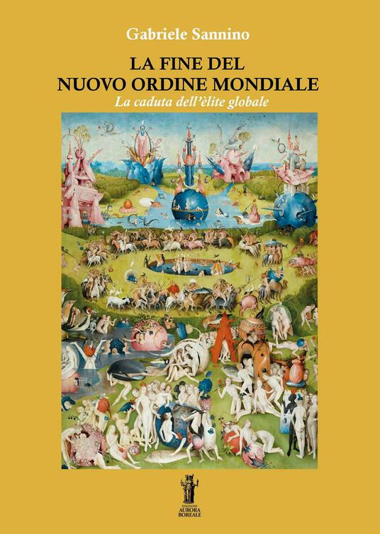 La fine del nuovo ordine mondiale. La caduta dell'élite globale - Gabriele Sannino - copertina