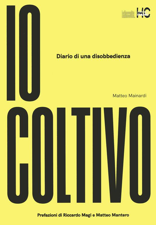 Io coltivo. Diario di una disobbedienza - Matteo Mainardi - copertina