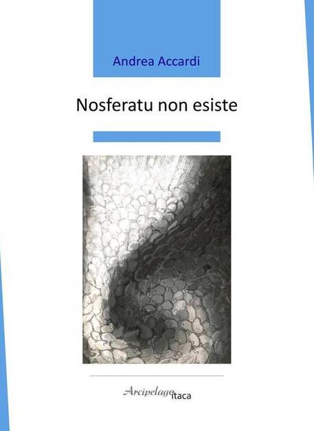 Nosferatu non esiste - Andrea Accardi - Libro - Arcipelago Itaca - | IBS
