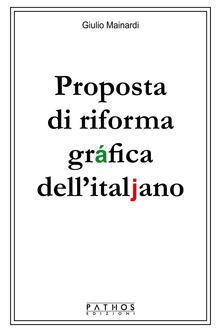 Proposta di riforma gráfica dell'italjano - Giulio Mainardi - copertina