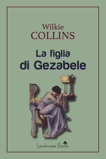 La figlia di Gezabele - Wilkie Collins,Sofia Riva - ebook