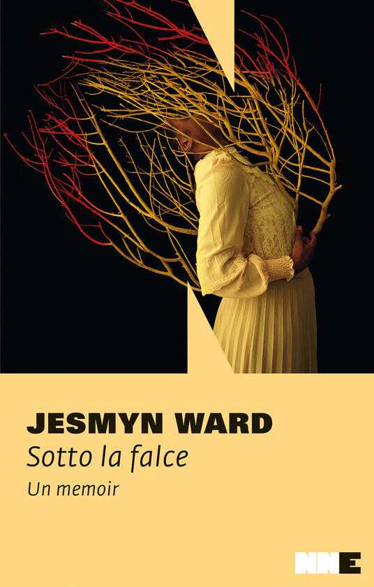 Sotto la falce. Un memoir - Jesmyn Ward - Libro - NN Editore - | IBS