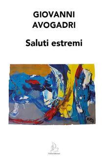 Saluti estremi - Giovanni Avogadri - copertina