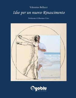 Libro Idee per un nuovo Rinascimento Valentino Bellucci