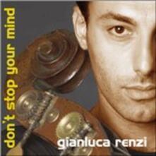 Don't Stop Your Mind - CD Audio di Gianluca Renzi