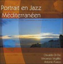 Portrait en Jazz Mediterraneen - CD Audio di Osvaldo Di Dio