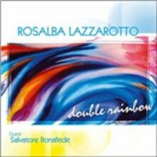 Double Rainbow - CD Audio di Rosalba Lazzarotto