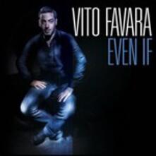 Even If - CD Audio di Vito Favara